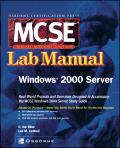 MCSE Windows 2000 Server: Lab Manual (Exam 70 215)