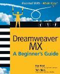 Dreamweaver MX Essential Skills: A Beginner's Guide (Beginner's Guides)