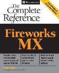 Fireworks(r) MX: The Complete Reference (Complete Reference)