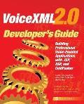 VoiceXML 2.0 Developer's Guide: Building Professional Voice Enabled Applications with JSP, ASP & Coldfusion (Developer's Guides)