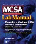 McSa Managing a Windows 2000 Network Environment Lab Manual (Exam 70-218)