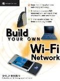 Build Your Own Wi-Fi Network (Build Your Own...)