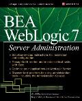 BEA WebLogic 7 Server Administration Cover