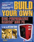Build Your Own High-Performance Gamers' Mod PC (Build Your Own...)