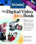 Get Creative the Digital Video Idea Book