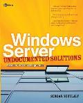Windows Server Undocumented Solutions Beyond the Knowledge Base