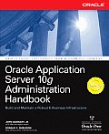 Oracle Application Server 10g Administration Handbook Cover