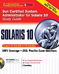 Sun Certified System Administrator for Solaris 10 Study Guide Exams CX 310 200 & CX 310 202 With CDROM