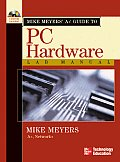 Mike Meyers' A+ Guide to PC Hardware Lab Manual (Mike Meyer's Guides)