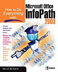 How to Do Everything with Microsoft Office InfoPath