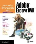 How to Do Everything with Adobe Encore DVD (How to Do Everything With--)