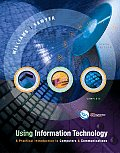 Using Information Technology : Complete Edition (6TH 05 - Old Edition)