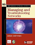 Mike Meyers' Network+ Guide to Managing and Troubleshooting Networks with CDROM (Mike Meyer's Guides)