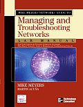 Mike Meyers' Network+ Guide to Managing and Troubleshooting Networks Lab Manual (Mike Meyer's Guides)