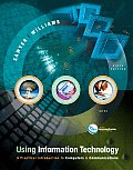 Using Information Technology: A Practical Introduction to Computers & Communications [With Online Access Code]