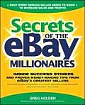 Secrets of the eBay Millionaires: Inside Success Stories--And Proven Money-Making Tips--From eBay's Greatest Sellers