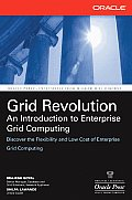 Grid Revolution An Introduction to Enterprise Grid Computing