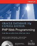 Oracle Database 10g Express Edition PHP Web Programming with CDROM (Osborne Oracle Press)