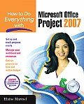 How to Do Everything with Microsoft Office Project 2007 (How to Do Everything)