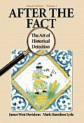 After the Fact: The Art of Historical Detection Vol 1
