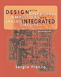 Design With Operational Amplifiers and Analog Integrated Circuits (3RD 02 Edition)