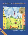 Drugs, Society, and Human Behavior (8TH 99 - Old Edition)