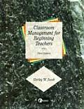 Classroom Management for Beginning Teachers, (Custom) (3RD 99 Edition)