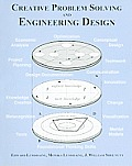 Creative Problem Solving and Engineering Design [With CDROM]