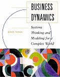 Business Dynamics Systems Thinking & Modeling for a Complex World with CD ROM With Companion