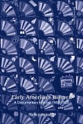 Early American Women a Documentary History 1600 1900 2ND Edition