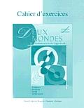 Cahier D'Exercices: Deux Mondes: A Communicative Approach