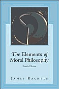 Elements of Moral Philosophy 4TH Edition Cover