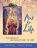 Art For Life Authentic Instruction In
