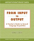 From Input to Output A Teachers Guide to Second Language Acquisition Text