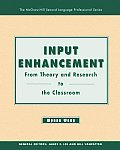 Input Enhancement From Theory & Research to the Classroom Text