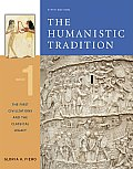 Humanistic Tradition Book 1 : First Civilizations and the Classical Legacy (5TH 06 - Old Edition)