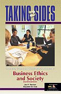 Taking Sides Clashing Views on Controversial Issues in Business Ethics & Society 8th Edition