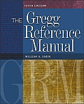 Gregg Reference Manual A Manual of Style Grammar Usage & Formatting 10th Edition