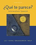 Que Te Parece? : Intermediate Spanish (3RD 05 Edition)