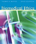 Biomedical Ethics (6TH 06 - Old Edition)