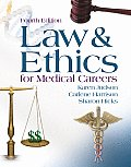 Law and Ethics for Medical Careers (4TH 06 - Old Edition)