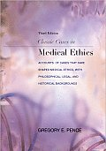 Classic Cases In Medical Ethics 3rd Edition