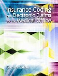 Insurance Coding and Electronic Claims for the Medical Office (06 Edition)