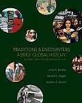 Traditions & Encounters: A Brief Global History, Volume I: From the Beginning to 1500
