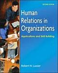Human Relations in Organizations (7TH 08 - Old Edition)