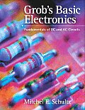 Grobs Basic Electronics Fundamentals of DC & AC Circuits with Simulations CD