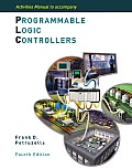 Programmable Logic Controllers- Activity Manual (4TH 11 Edition)