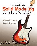 Introduction To Solid Modeling Using Solidworks 2010 (6TH 11 - Old Edition)