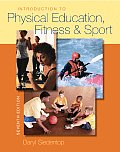 Introduction To Physical Education, Fitness, and Sport (7TH 09 - Old Edition)