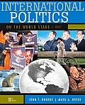 International Politics on the World Stage Brief 8th Edition
